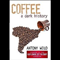 Coffee: A Dark History (English Edition)