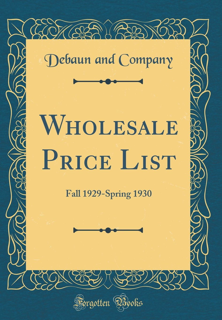 Read Online Wholesale Price List: Fall 1929-Spring 1930 (Classic Reprint) ebook