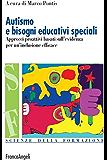 Autismo e bisogni educativi speciali. Approcci proattivi basati sull'evidenza per un'inclusione efficace: Approcci proattivi basati sull'evidenza per un'inclusione efficace