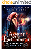 Agent of Enchantment (Dark Fae FBI Book 1)