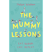 The Mummy Lessons: The laugh-out-loud novel for all exhausted parents and parents-to-be (English Edition)