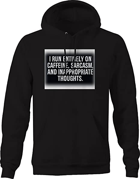 Run on Caffeine Sarcasm Inappropriate Thougts Funny Graphic Hoodie for Men