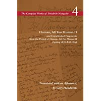 Human, All Too Human  and Unpublished Fragments from the Per