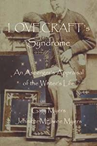 Lovecraft's Syndrome: An Asperger's Appraisal of the Writer's Life