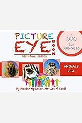Los Animales A-Z: Libro de los ojos con las pinturas (Bilingual Spanish-English Edition / Edición bilingüe español-inglés (Spanish Edition) nº 1) Kindle Edition