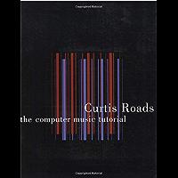 The computer music tutorial (English Edition)