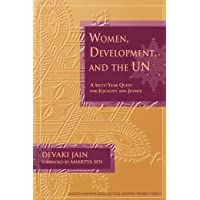 Women, Development, and the UN: A Sixty-Year Quest for Equality and Justice (United Nations Intellectual History Project Series)