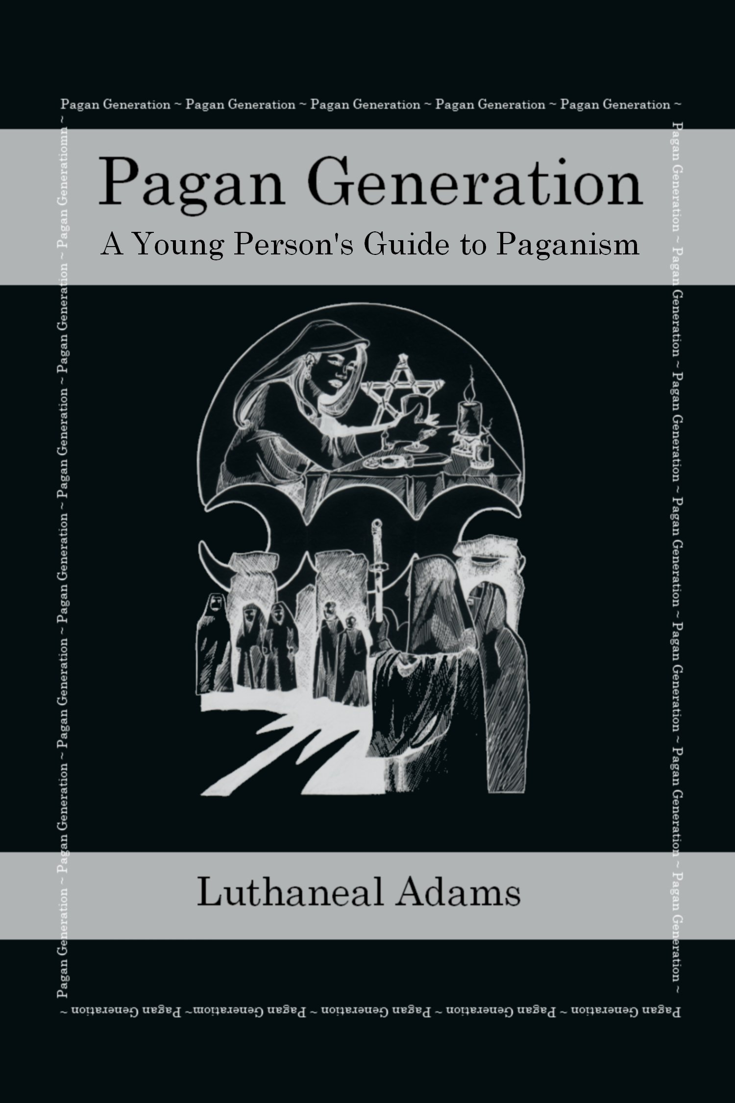 Pagan Generation  A Young Person's Guide To Paganism  English Edition
