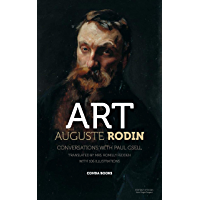 ART BY AUGUSTE RODIN TRANSLATED FROM THE FRENCH OF PAUL GSELL BY MRS. ROMILLY FEDDEN: AUGUSTE RODIN CONVERSATIONS WITH…