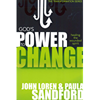 God's Power To Change: Healing the Wounded Spirit (Transformation Book 2)