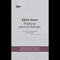 Edith Stein. Palabras para el diálogo: Selección y presentación de Paqui Sellés