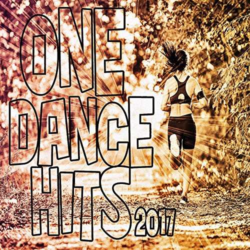 One Dance Hits 2017