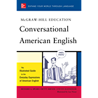 McGraw-Hill's Conversational American English: The Illustrated Guide to Everyday Expressions of American English (McGraw-Hill ESL References)