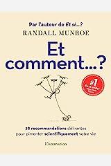 Et comment... ? 28 recommandations délirantes pour pimenter scientifiquement votre vie (Sciences) (French Edition) Kindle Edition