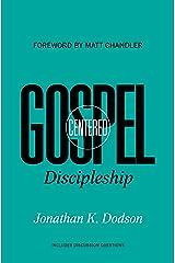 Gospel-Centered Discipleship Kindle Edition