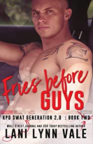 Fries Before Guys (SWAT Generation 2.0 Book 2)