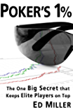 Poker's 1%: The One Big Secret That Keeps Elite Players On Top (English Edition)
