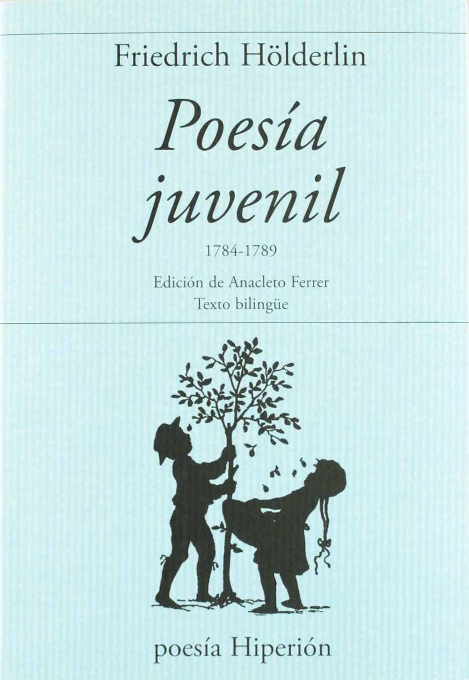 Poesía juvenil: 1784-1789 (Poesía Hiperión): Amazon.es: Hölderlin, Friedrich, Ferrer, Anacleto: Libros