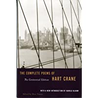 The Complete Poems of Hart Crane (Centennial Edition)