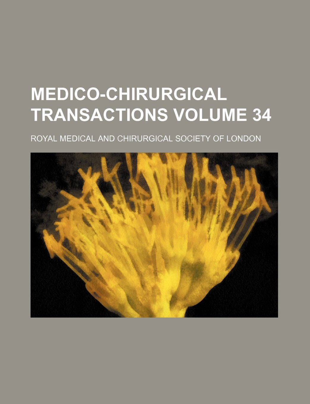 Read Online Medico-Chirurgical transactions Volume 34 pdf