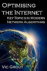 Optimising the Internet: Key Topics in Modern Network Algorithms Hardcover