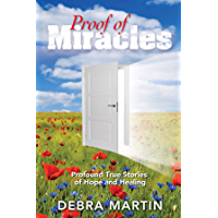 Proof of Miracles: Profound True Stories of Hope and Healing