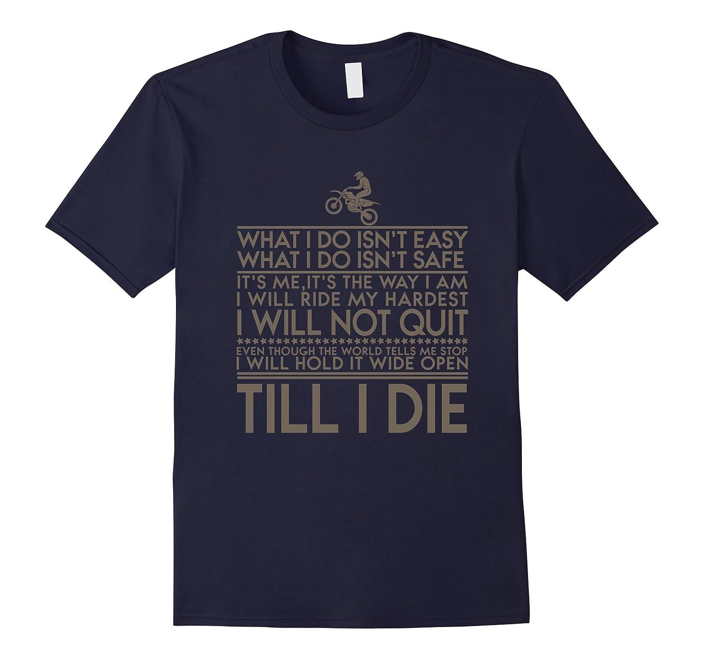 What I Do Isnt Easy BMX Bike Rider Till I Die T-Shirt-BN