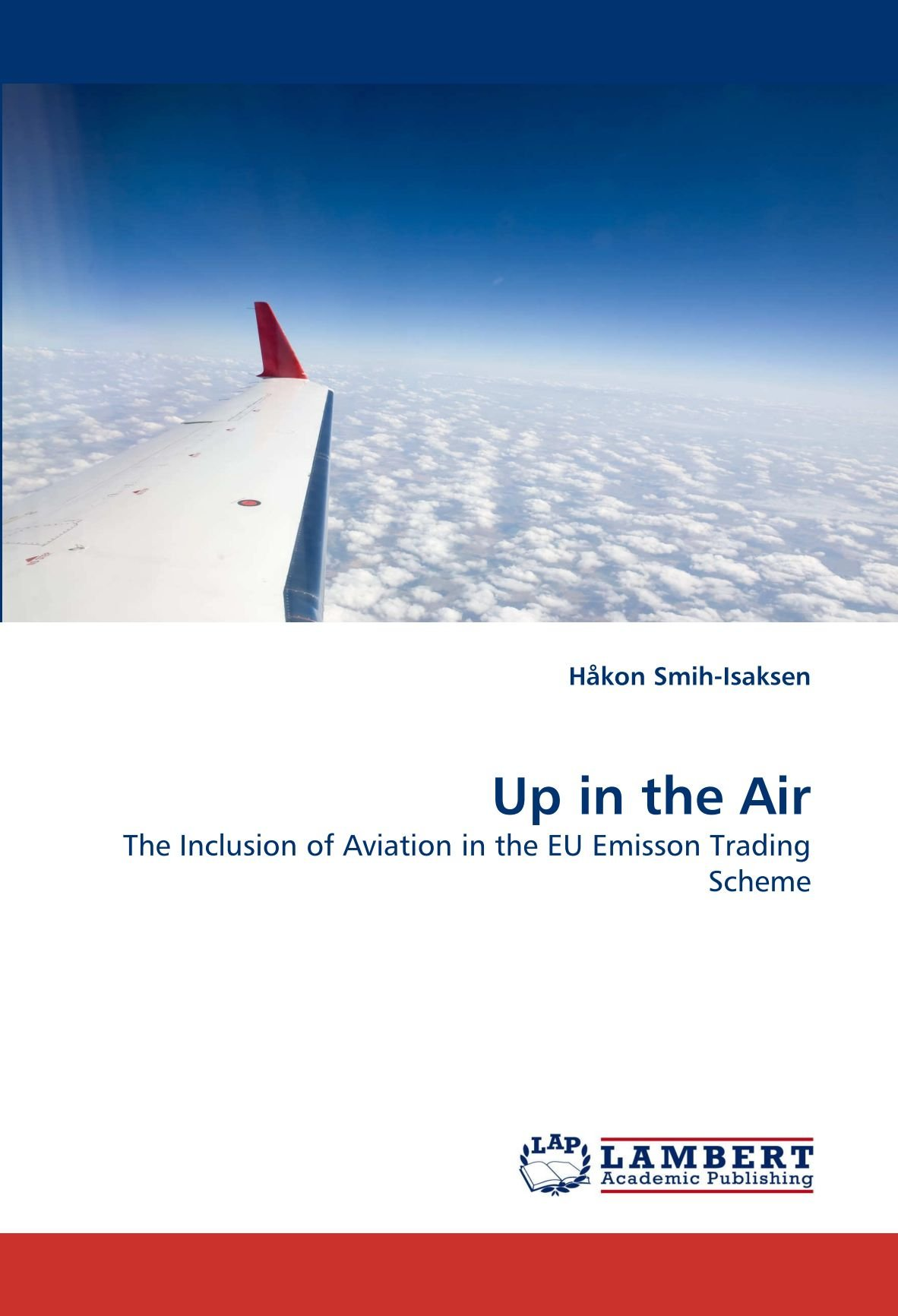 Download Up in the Air: The Inclusion of Aviation in the EU Emisson Trading Scheme ebook