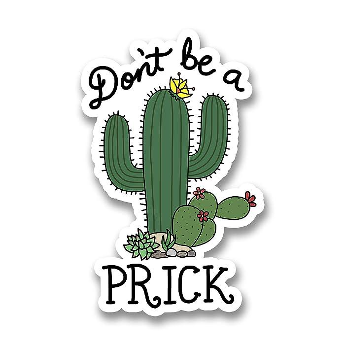Top 10 Dont Be A Prick Laptop Sticker