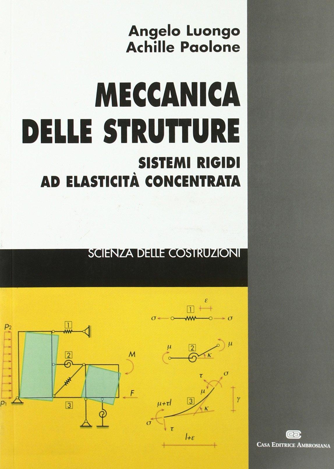 Meccanica Delle Strutture Sistemi Rigidi Ad Elasticità Concentrata 9788808083173 Amazon Com Books