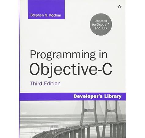 Amazon Com Programming In Objective C Third Edition Developer S Library 0785342711394 Kochan Stephen G Books