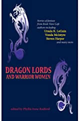 Dragon Lords and Warrior Women Kindle Edition