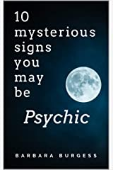 10 Mysterious Signs You May be Psychic Kindle Edition