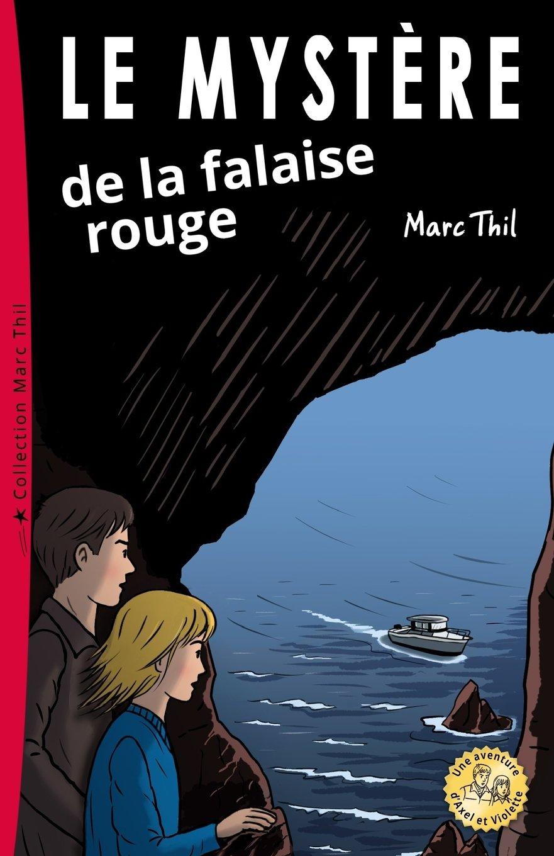 Download Le Mystère de la falaise rouge (Una Aventure D'axel Et Violette) (French Edition) pdf epub