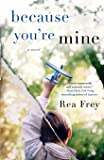 Because You're Mine: A Novel