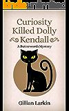 Curiosity Killed Dolly Kendall (A Butterworth Mystery Book 2)