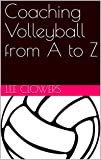 Coaching Volleyball from A to Z (English Edition)