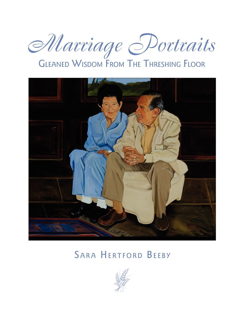 Marriage Portraits: Gleaned Wisdom From The Threshing Floor