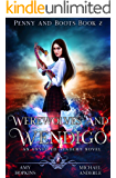 Werewolves And Wendigo: An Unveiled Academy Novel (Penny and Boots Book 2)