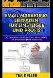 Email Marketing Leitfaden für Einsteiger und Profis: 8 Erfolgsfaktoren für umsatzstarkes Email-Marketing