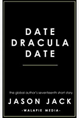 Date, Dracula, Date (Walapie Stories Book 17) Kindle Edition
