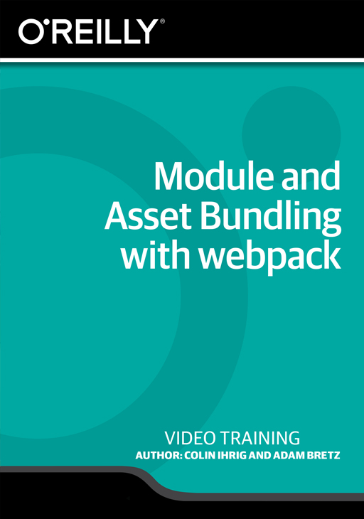 Module and Asset Bundling with webpack [Online Code] by O'Reilly Media