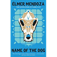Name of the Dog: A Lefty Mendieta Investigation (Book 3) (Lefty Mendieta Investigation 3)