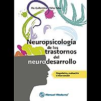 Neuropsicología de los trastornos del neurodesarrollo. Diagnóstico, evaluación e intervención
