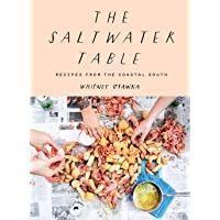 The Saltwater Table: Recipes from the Coastal South