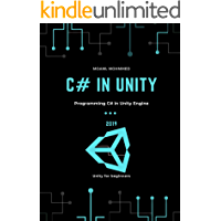 C# in Unity: Programming C# in Unity Engine , a guide book for beginners (English Edition)