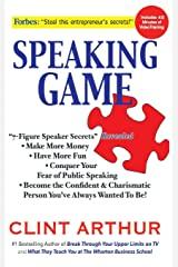Speaking Game: 7-Figure Speaker Secrets Revealed, Conquer Your Fear of Public Speaking, Make More Money, Have More Fun, Become the Confident Charismatic Person You've Always Wanted to Be! Hardcover