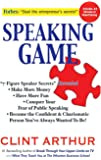 Speaking Game: 7-Figure Speaker Secrets Revealed, Conquer Your Fear of Public Speaking, Make More Money, Have More Fun, Become the Confident Charismatic Person You've Always Wanted to Be!