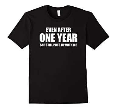 amazon com 1 year anniversary shirt funny relationship gifts for