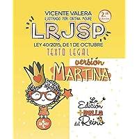 LRJSP Versión Martina: Ley 40/2015 de 1 de octubre. Texto Legal